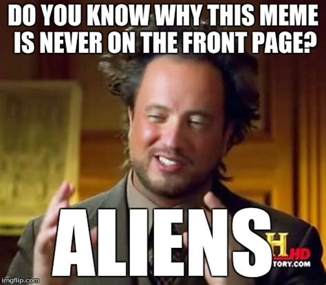 Why Is A Meme Called A Meme - ancient aliens meme imgflip