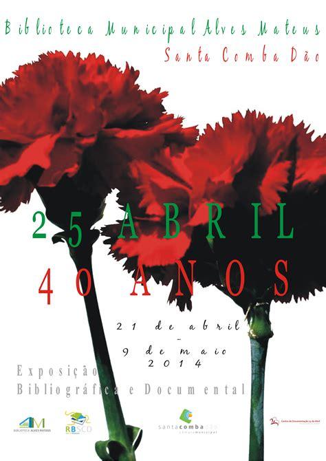 biblioteca municipal el sauce abril 2014 25 de abril 40 anos exposi 231 227 o bibliogr 225 fica e documental
