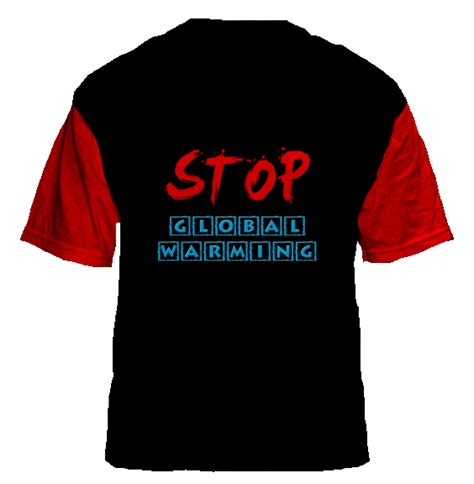Stop Global Warming 2 stop global warming collections t shirts design