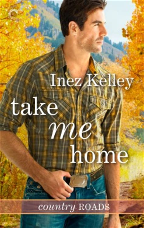 in take me cowboy books take me home country roads 1 by inez kelley reviews