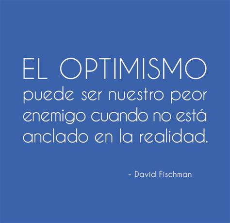 imagenes de optimismo para pin frases de reflexion el optimismo imagenes frases