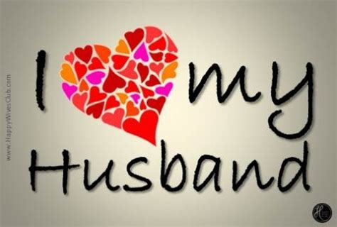 images of love my husband i love my husband happy wives club