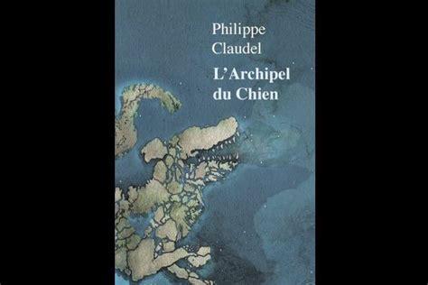 larchipel du chien roman 9782234085954 l archipel du chien cendres humaines mario cloutier critiques de livres