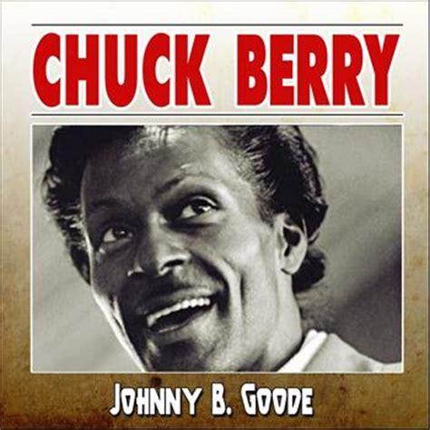 B Berry johnny b goode 2013 chuck berry descargas de mp3