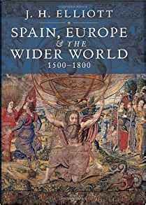 history of europe 1500 1815 books spain europe and the wider world 1500 1800 co uk