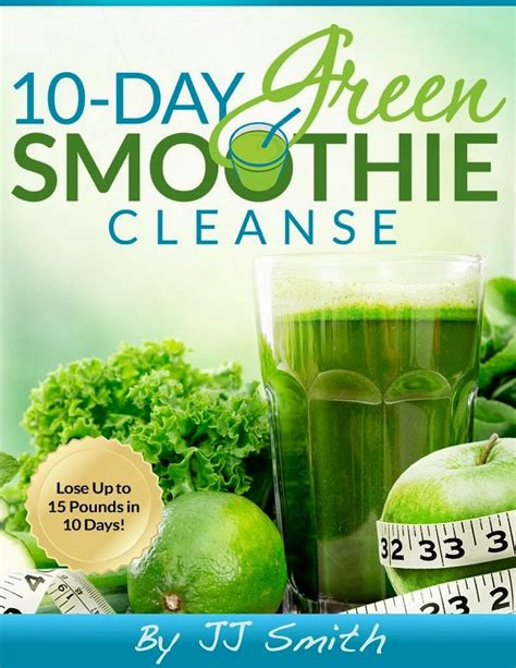 Jj Smith 10 Day Detox by Nutritionist Jj Smith Shares 10 Day Smoothie Cleanse