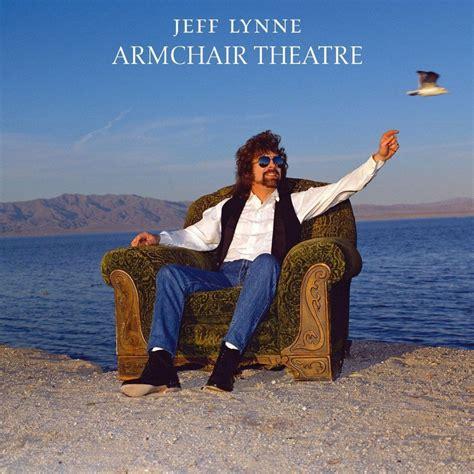 armchair theatre jeff lynne armchair theatre lyrics and tracklist genius