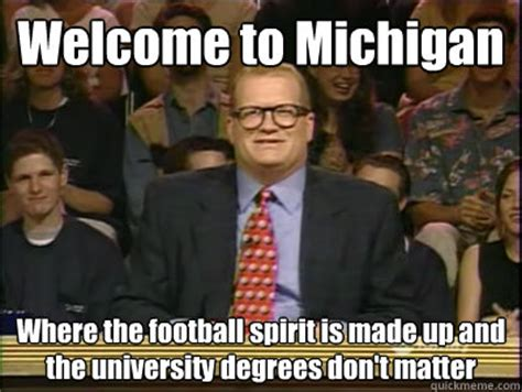Funny Michigan Memes - welcome to michigan where the football spirit is made up