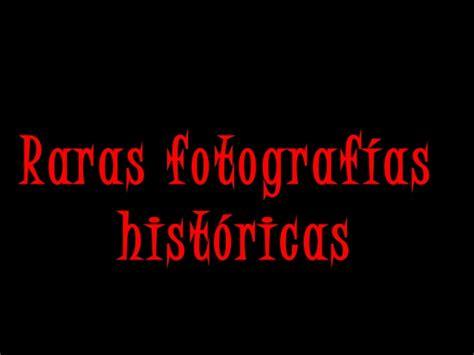 imagenes historicas facebook raras fotografias historicas
