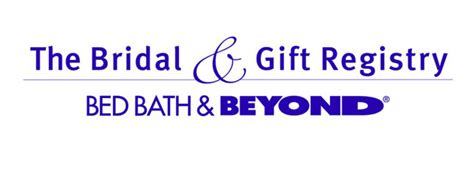 bed bath beyond gift registry bed bath and beyond a brides mafia