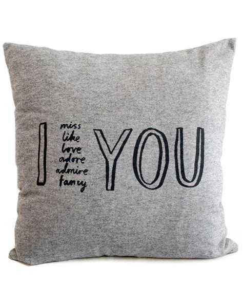 I Miss You Pillow by I Miss Like Adore Admire Fancy You Pillow