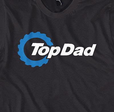 T Shirt Topdad topdad top present for any top gear joke t shirt in