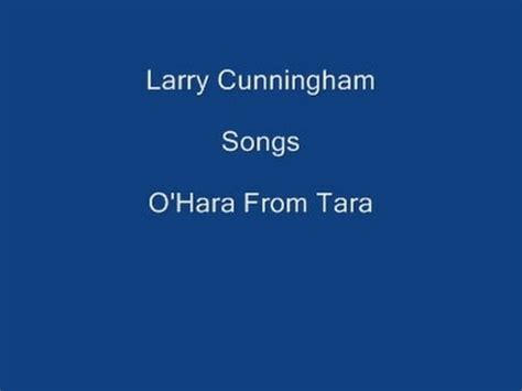 o hara lyrics o hara from tara on screen lyrics larry cunningham
