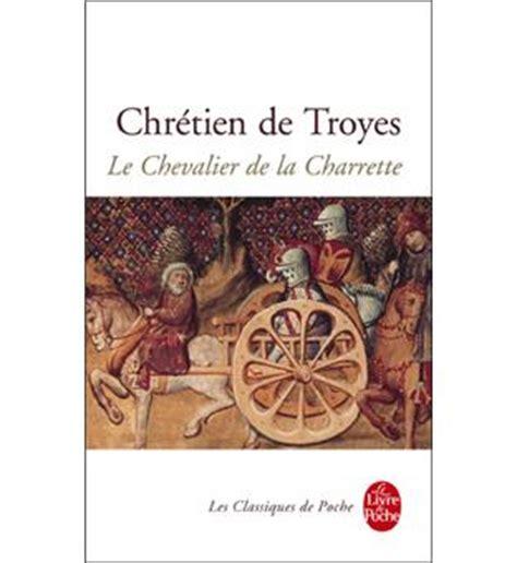 le chevalier a la 2253054011 le chevalier de la charrette poche chr 233 tien de troyes charles m 233 la catherine blons pierre