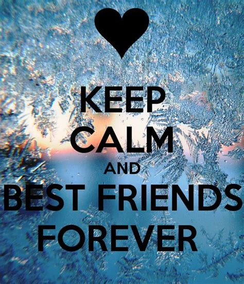 immagini best friend keep calm and best friends forever friendship
