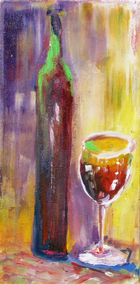 new paint new paintings wine bottle and glass art by dawn corner