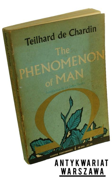 the phenomenon of man the phenomenon of man chardin teilhard de 1965