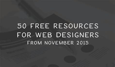 free design resources 2015 50 free resources for web designers from november 2015