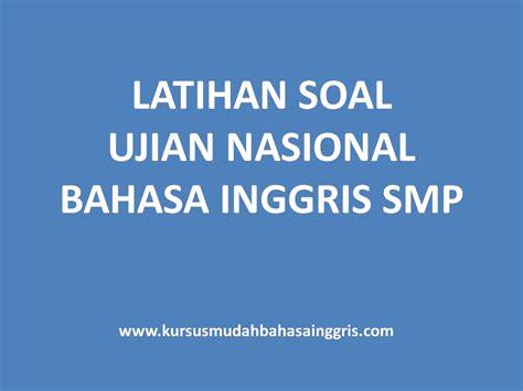 latihan soal ujian nasional smp 2016 latihan soal ujian nasional smp bahasa inggris online