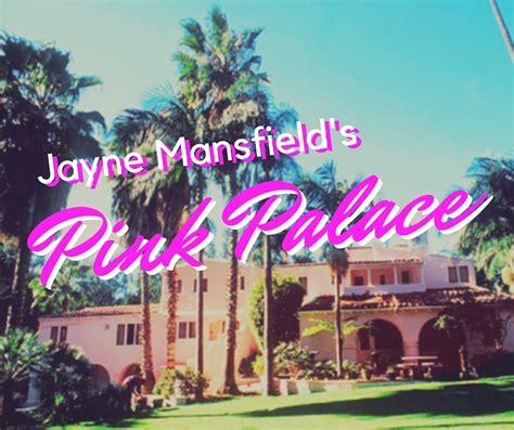 jayne mansfield pink palace jayne mansfield pink palace www jaynemansfield net jayne