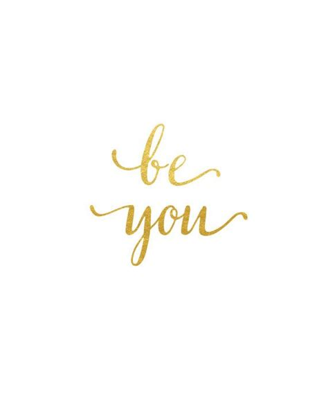 gold wallpaper quote be you real gold foil print gold foil quote 5x7 8x10