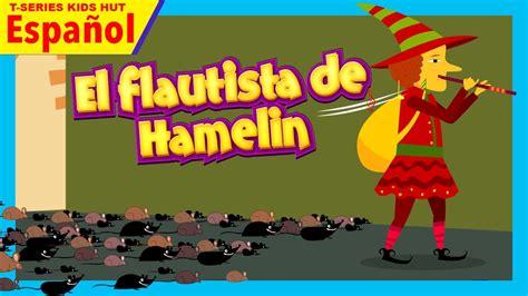 el flautista de hamelin 8478642811 el flautista de hamelin cuento en espa 241 ol cuentos espa 241 oles youtube