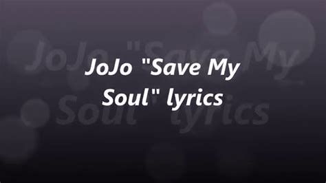 my lyrics http youtu be n4vu5yg63ta jojo quot save my soul quot song lyrics