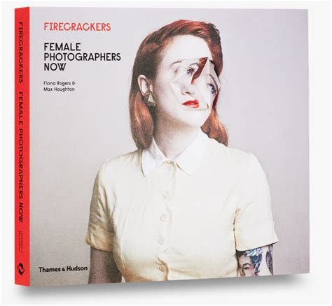 firecrackers female photographers now 0500544743 fiona rogers max houghton firecrackers female photographers now photoq bookshop