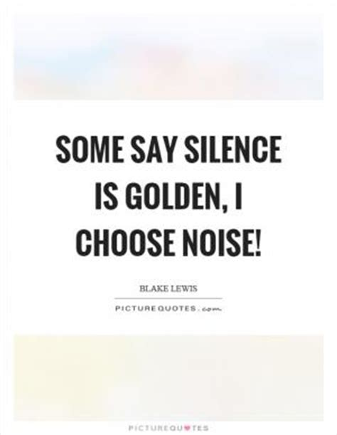 Silence Is Golden Essay by Speech May Be Silver But Silence Is Golden Traders With The Picture Quotes