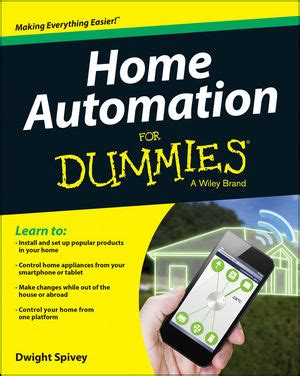 wiley home automation for dummies dwight spivey