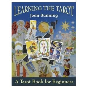 learning the tarot a joan bunning 171 learning the tarot a tarot book for
