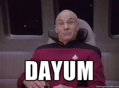 Dayum Meme - picard dayum funny stuff pinterest