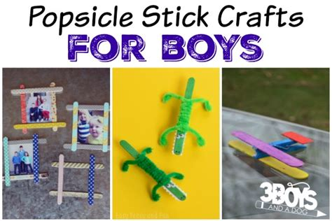 crafts for boys popsicle stick crafts for boys 3 boys and a 3 boys