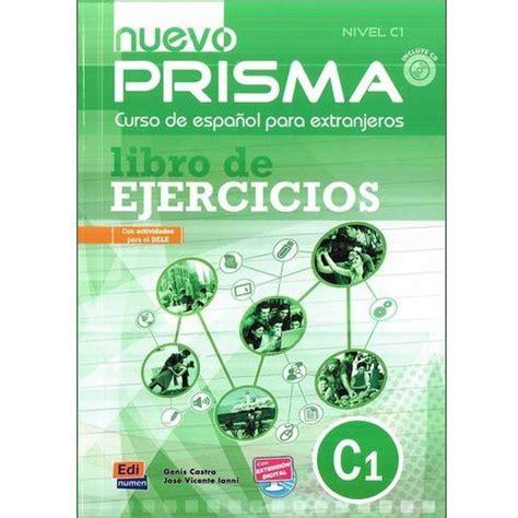 libro nuevo prisma c2 exercises nuevo prisma a1 changemaster