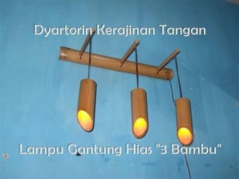 tutorial kerajinan tangan lu hias cara membuat lu hias gantung tiga bambu youtube