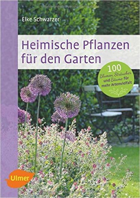 Garten Einheimische Pflanzen by Heimische Pflanzen F 252 R Den Garten