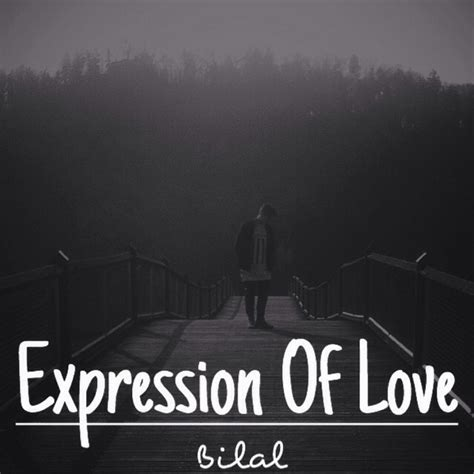 images of love expression bilal expression of love ep mixtape stream download