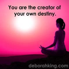 You Are The Creator Of Your Own Destiny Essay by 1000 Images About Attitude On Buddha Inspirational Quotes And Quotes