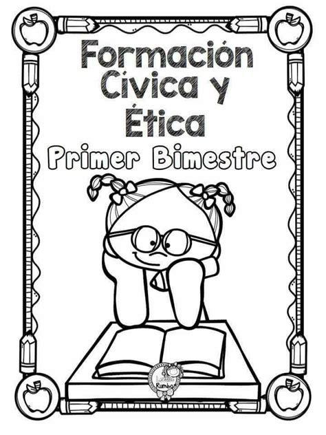 ejercicios de formacion civica y etica para colorear portada formaci 243 n c 237 vica y 201 tica bloque i portada primer