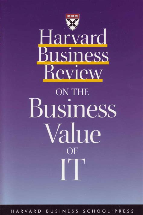 Harvard Mba Values by Harvard Business Review On The Business Value Of It π ν