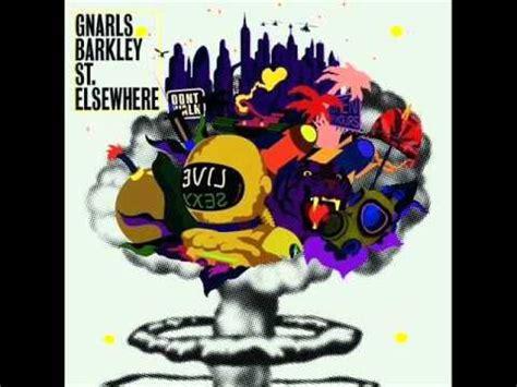 Gnarls Barkley Wants Us To Run by Gnarls Barkley St Elsewhere