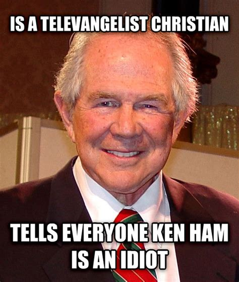 Ken Ham Meme - livememe com good guy pat robertson