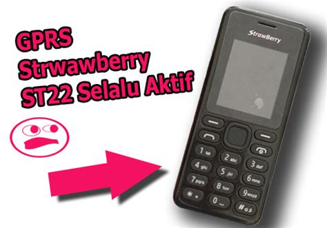 Hp Handphone Strawberry St22 pulsa sering terpotong otomatis di hp strawberry st22 cara terbaru terupdate