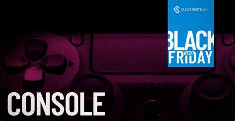 console da gioco console da gioco in offerta per la black friday week