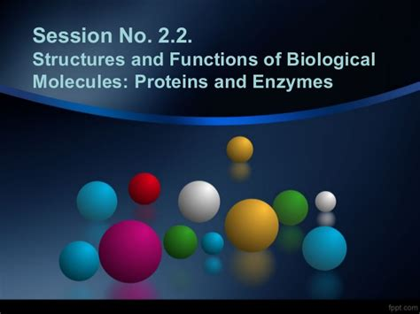 Mba 2 Biological Molecules by Session No 2 2 Biological Molecules Proteins And Enzymes
