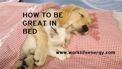 how to be amazing in bed for him wlr41 great in bed blog