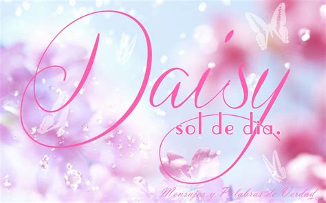 Imagenes Bellas Q Tengan Nombre Daisy | mensajes y palabras de verdad nombres de mujer su