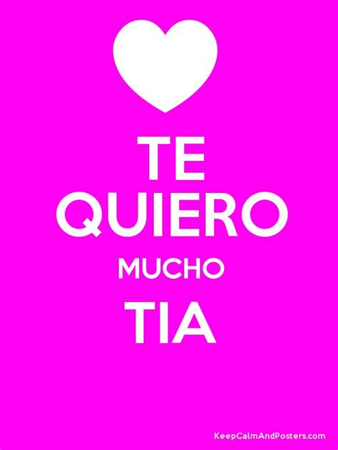 imagenes de i love you tia te quiero mucho tia keep calm and posters generator