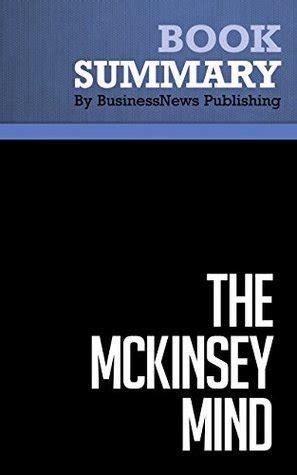 Mckinsey Mind summary the mckinsey mind ethan rasiel paul friga