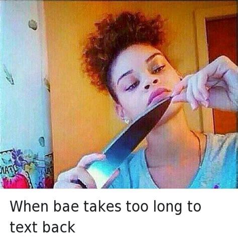 bae takes  long  text   bae takes